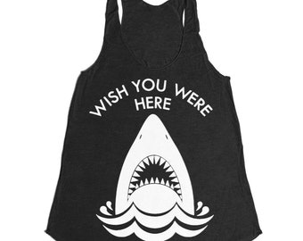 Wish You Were Here Tank Top - Shark Attack Jaws Tank Week Ocean Beach Surfer Racerback Tank - Womens Tank Top