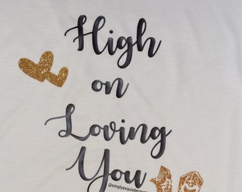 High on Loving You Shirt, Florida Georgia Line Shirt, Chili Cook Off Shirt, Country Shirt
