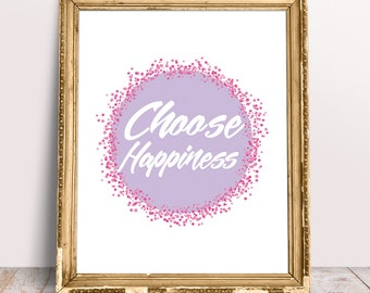 Printable Choose Happiness Version 2 Quote, Inspirational Wall Art