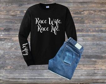 Race Wife Shirt- Long Sleeve Race Shirt