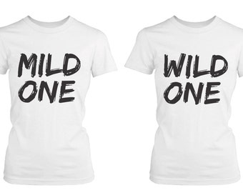 Cute Best Friend T Shirts - Mild One and Wild One - Funny BFF Matching Shirts <FT027>