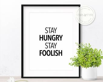 Stay Hungry Stay Foolish, 50% Off Sale, Steve Jobs, Famous Quote, Printable Wall Art, Motivational, Inspiring, Minimalist Black Typography
