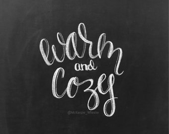 Hand Lettered Chalkboard Print - Warm and Cozy - Digital File, 5x7, 8x10, 11x14 - Quote Print - Winter Print - January Print