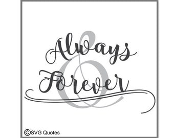 Always and Forever SVG DXF EPS Cutting File For Cricut Explore& More.Instant Download.Personal and Commercial Use.Vinyl.Printable.Valentines