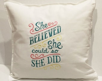 """She Believed She Could So She Did Custom Embroidered 20"""" x 20"""" Pillow Cushion Cover"""