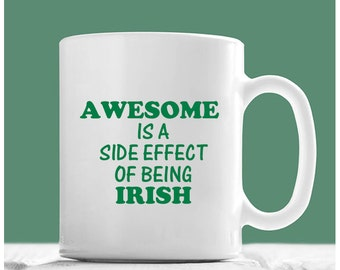 St Patrick's Day Mugs, Awesome Is A Side Effect Of Being Irish, St Patrick's Day Coffee Mug, Irish Coffee Mugs, Proud To Be Irish