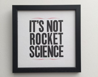 It's Not Rocket Science Letterpress print