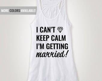 keep calm,wedding,weddings,getting married,marriage,married,bride,bridal,brides,groom,bride tank,bride tanks,bride tees,gifts,wedding gifts
