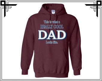 This Is What a Really Cool Dad Looks Like Hoodie Hoodies Hooded Sweatshirt Gifts For Party Top Daddy Tops Gift For Him Best Dad Ever