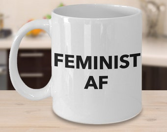 Feminist AF Mug Coffee Cup - Feminist Gifts - Feminism