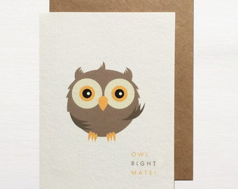 Owl Right Mate! Greetings Card