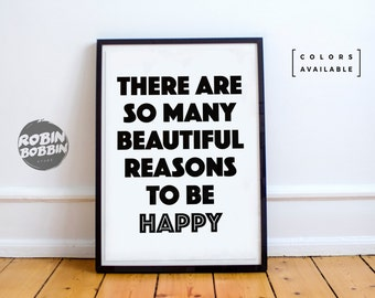 There Are So Many Beautiful Reasons To Be Happy - Motivational Poster - Wall Decor - Minimal Art - Home Decor