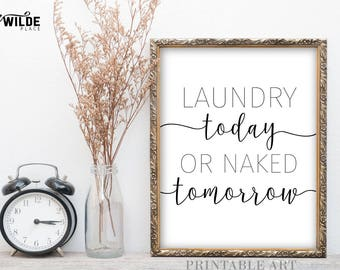 LAUNDRY today, or NAKED TOMORROW | Popular Modern Home Wall Art, Typography Art, Black and White, Laundry Room Decor, Laundry Room Sign