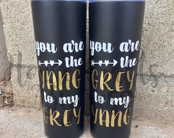 20oz stainless steel tumbler, You Are the Yang to my Grey tumbler, best friend tumblers, sister tumblers, greys anatomy tumbler