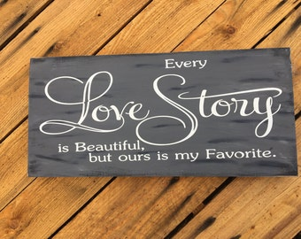 Every Love Story Is Beautiful Wood Sign
