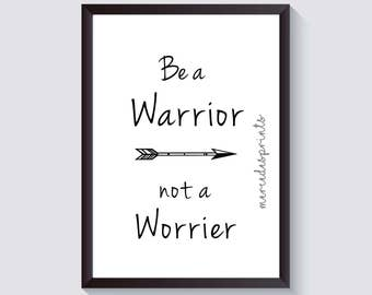 Be a Warrior Quote - Digital Print