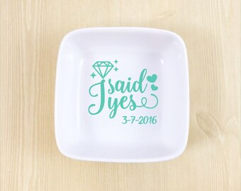 I Said Yes Ring Dish - Engagement Gift - Wedding Date Jewelry Dish - Jewelry Dish - Gift for Bride to Be - Bridal Shower Gift - Bride Gift