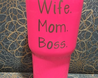 Wife. Mom. Boss. Cup