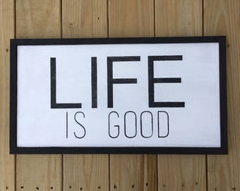Life is Good Framed Wood Sign