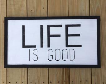 Life is Good Framed Wood Sign