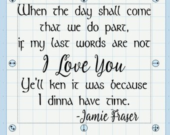 Outlander Quote- Jamie Fraser