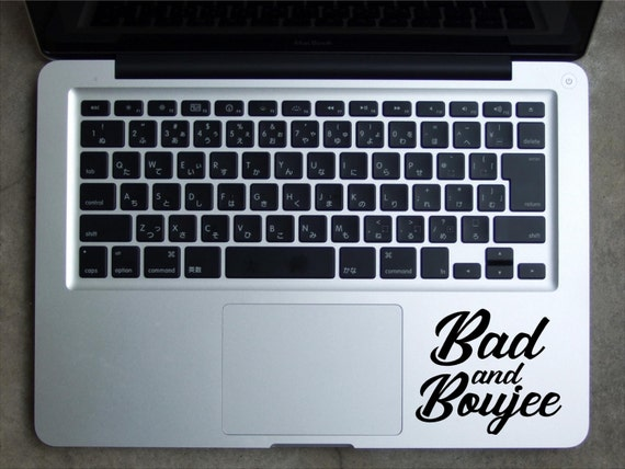 Vinyl Decal Sticker - Bad and Boujee Decal for Windows, Cars, Laptops, Macbook , Bad and Boujee