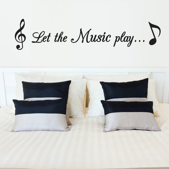 Bedroom decor - Bedroom Wall Decal - Let The Music Play Wall Decal - Wall Sticker - Bedroom Ideas