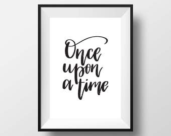 Once upon a time, Inspirational print quote Printable quote art home decor Typography print
