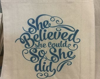 She Believed she could, So she did tote