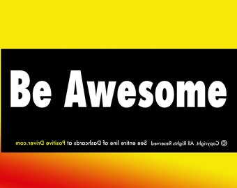 Be Awesome Positive Affirmation Car Dashcard