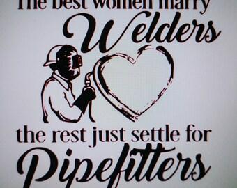 The Best Women Marry Welders