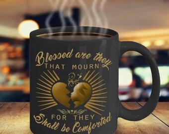 Widow Coffee mug- my husband in heaven mug- widowower coffee mug- Blessed Are They That Mourn For They Shall Be Comforted Mug- gift idea