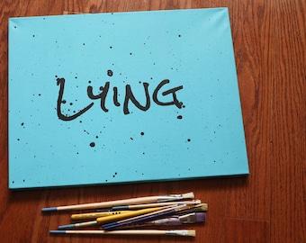 Lying - Acrylic on Canvas Painting - 18 x 14 - Saga Inspired