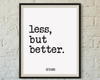 Less, but better ... Dieter Rams Motivational Quote Poster, Digital Download