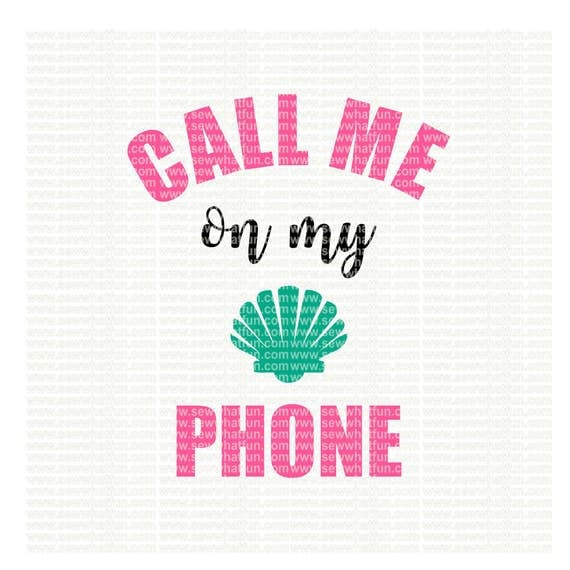 Call Me On My Shell Phone Svg Cutting File Vinyl File Svg