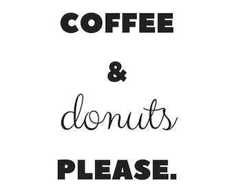 Coffee & donuts please