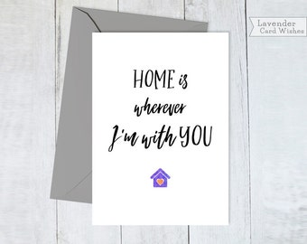 Gift for wife Vday card her Greeting cards Cute love card Birthday card Boyfriend card Valentine day card Home is wherever im with you