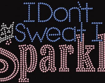 Rhinestone I Don't Sweat Lightweight T-Shirt  or DIY Iron On Transfer       DOUX
