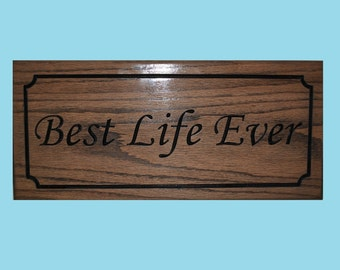 Best Life Ever Carved Oak Wood Sign