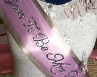 Custom Soon To Be Mrs Bridal Sash Deluxe