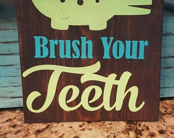 Brush your teeth home decor sign