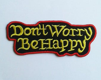 Don't Worry Be Happy patch.