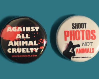 2 Save A Scream Vegan Animal Rights Badges/Pins: Against All Animal Cruelty / Shoot Photos Not Animals