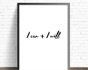 DIGITAL DOWNLOAD Printable Quote Art, I Can And I Will, Typography Print, Wall Decor, Quote Print