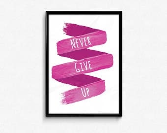 Never Give Up 8x10 Printable Wall Art. Inspirational. Motivational. Instant Download.