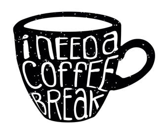 I need a Coffee Break