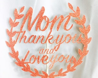 Mother's Day Cake Topper Mom Thank you and Love you