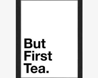 But first tea black and white framed wall art print