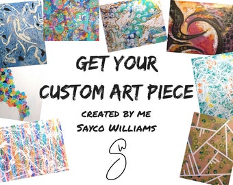 Custom & Original works of Art, Large acrylic, mixed media Gallery wrapped paintings, by Sayco Williams
