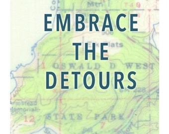 Embrace the Detours Print // Map Art // Travel Print // Wanderlust // Home Print // Love Print // Map Print